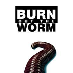 Profilový obrázek Burn Out the Worm
