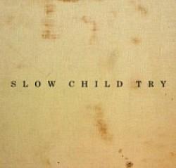 Profilový obrázek Slow Child Try