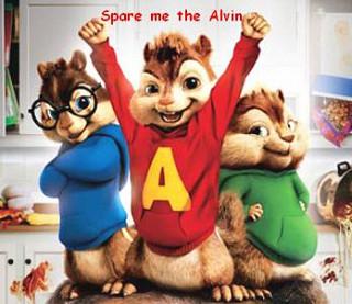 Spare me the Alvin