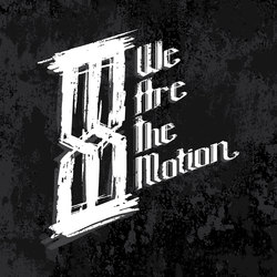 We Are The Motion