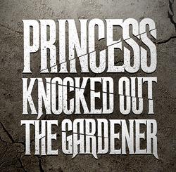 Profilový obrázek Princess Knocked Out The Gardener