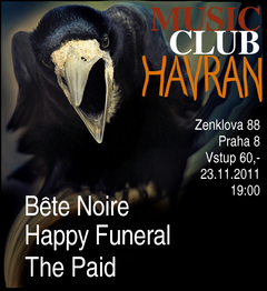 Profilový obrázek Bete noire, Happy funeral a The Paid v music klubu Havran