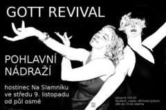 Profilový obrázek Gott Revival a Pohlavní nádraží na Slamníku