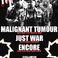 Profilový obrázek Encore, Just War a Malignant Tumour