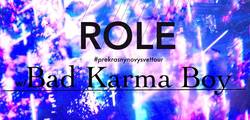 Profilový obrázek ROLE & Bad Karma Boy (SK) - Ústí n/Labem