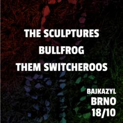 Profilový obrázek The Sculptures, Bullfrog & Them Switcheroos v Bajkazylu