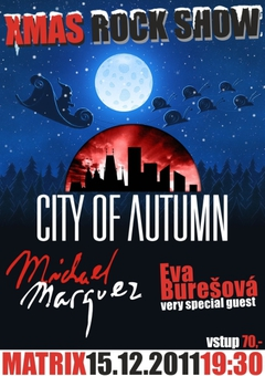 Profilový obrázek XMAS ROCK SHOW / City of Autumn + Michael Marquez + Eva Burešová