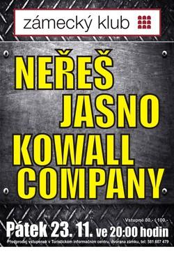 Neřeš / Kowall Company / Jasno
