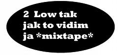 Profilový obrázek 2low Tak jak to vidim JA Mixtape