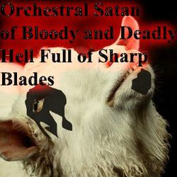 Profilový obrázek Orchestral Satan of Bloody and Deadly Hell Full of Sharp Blades