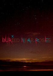Profilový obrázek Buried Near Roses