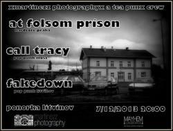 Profilový obrázek AT FOLSOM PRISON + CALL TRACY + FAKEDOWN V PONORCE