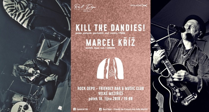 marcel kříž a kill the dandies!